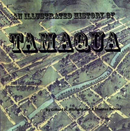 An Illustrated History of Tamaqua by Gifford H. Albright and R. Thomas Berner was released this week. The 114-page pictorial shows an assortment of historic images of the community, each picture accompanied by a short essay.