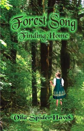 """Forest Song: Finding Home,"" was VilaSpiderhawk's first novel."