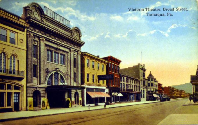 The Victoria Theatre commanded a dominating presence when it opened on West Broad Street in Tamaqua in 1914.