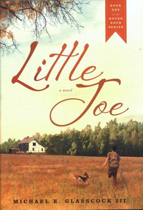 Little Joe: A Novel by Michael E. Glasscock III